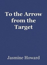 To the Arrow from the Target