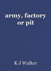 army, factory or pit