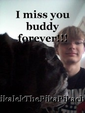 I miss you buddy forever!!!