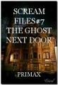 SCREAM FILES#7 THE GHOST NEXT DOOR