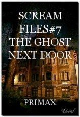 SCREAM FILES#7 THE GHOST NEXT DOOR