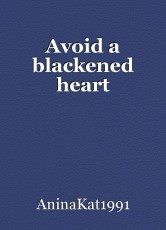 Avoid a blackened heart