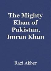The Mighty Khan of Pakistan, Imran Khan