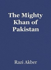 The Mighty Khan of Pakistan