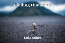 Finding Humanity