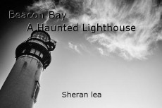 Beacon Bay                          A Haunted Lighthouse