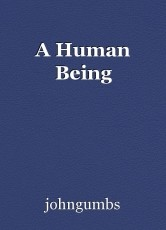 A Human Being