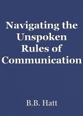 Navigating the Unspoken Rules of Communication