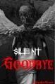Silent Goodbye