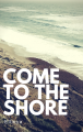Come to The Shore
