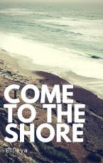 Come to The Shore