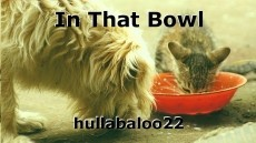 In That Bowl