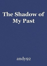 The Shadow of My Past