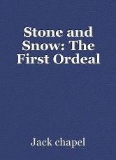Stone and Snow: The First Ordeal