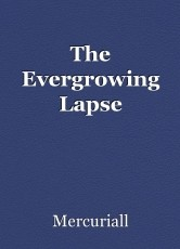 The Evergrowing Lapse