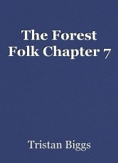 The Forest Folk Chapter 7