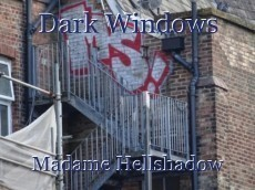 Dark Windows