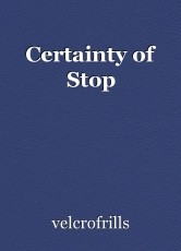 Certainty of Stop