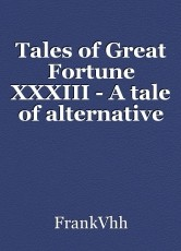 Tales of Great Fortune XXXIII - A tale of alternative facts
