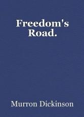Freedom's Road.