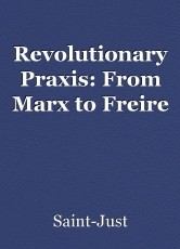 Revolutionary Praxis: From Marx to Freire