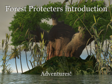 Forest Protecters introduction