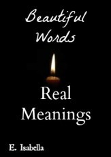 Beautiful Words, Real Meanings
