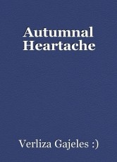 Autumnal Heartache