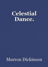 Celestial Dance.