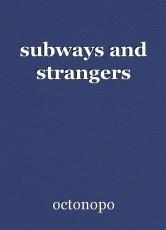 subways and strangers