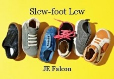 Slew-foot Lew