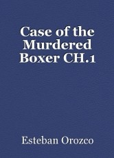 Case of the Murdered Boxer CH.1