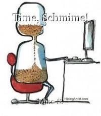 Time, Schmime!
