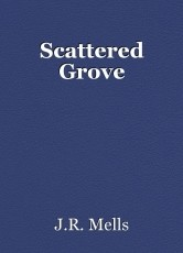 Scattered Grove