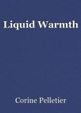 Liquid Warmth