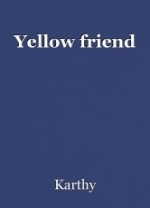 Yellow friend
