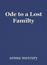 Ode to a Lost Familty