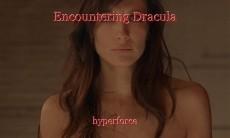 Encountering Dracula