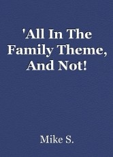 'All In The Family Theme, And Not!