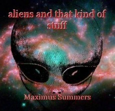 aliens and that kind of stuff