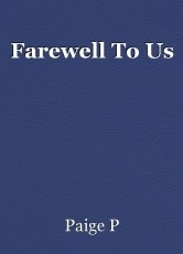 Farewell To Us