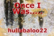 Once I Was.....