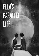 Ella's parallel life
