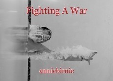 Fighting A War