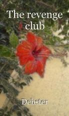 The revenge club