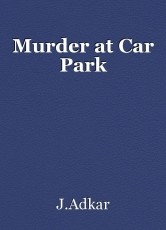 Murder at Car Park