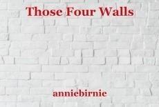Those Four Walls