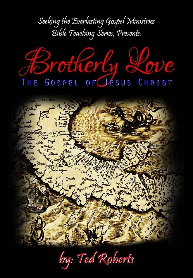 Brotherly Love The Gospel Of Jesus Christ Chapter  Book By Ted Roberts