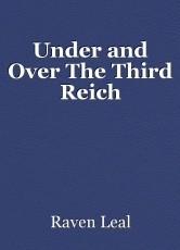 Under and Over The Third Reich