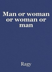 Man or woman or woman or man